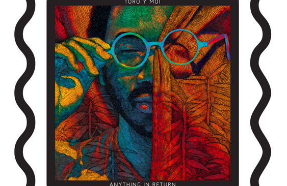 Album Review: Anything In Return by Toro Y Moi
