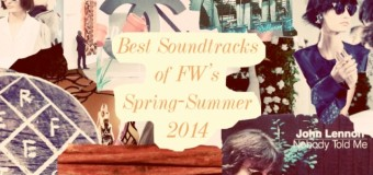 Best Soundtracks of FW's Spring-Summer 2014