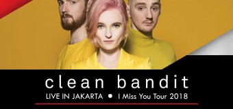"""BOLD XPERIENCE – CLEAN BANDIT LIVE IN JAKARTA  """"I Miss You Tour 2018"""""""